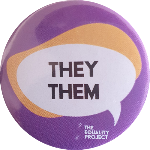 They Them Badge (The Equality Project), courtesy Graham Willett collection
